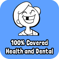 100% Covered Health and Dental